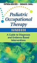 Pediatric Occupational Therapy Handbook: A Guide to Diagnoses and Evidence-Based Interventions