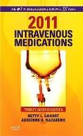 2011 Intravenous Medications: A Handbook for Nurses and Health Professionals