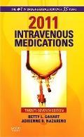 2011 Intravenous Medications: A Handbook for Nurses and Health Professionals