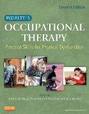 Pedretti's Occupational Therapy: Practice Skills for Physical Dysfunction, 7e (Occupational ...