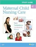 Study Guide for Maternal Child Nursing Care, 4e