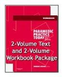 Paramedic Practice Today: Above and Beyond (4-Volume Text & Workbook Set)