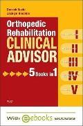Orthopedic Rehabilitation Clinical Advisor - Text and E-Book Package