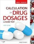 Calculation of Drug Dosages: A Work Text, 9e