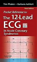Pocket Reference for the 12-Lead ECG in Acute Coronary Syndromes