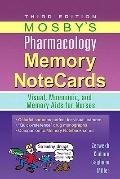 Mosby's Pharmacology Memory NoteCards : Visual, Mnemonic, and Memory Aids for Nurses