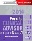 Ferri's Clinical Advisor 2014: 5 Books in 1, Expert Consult - Online and Print, 1e (Ferri's ...