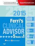 Ferri's Clinical Advisor 2015: 5 Books in 1, Expert Consult - Online and Print, 1e (Ferri's ...