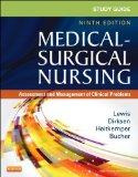 Study Guide for Medical-Surgical Nursing: Assessment and Management of Clinical Problems, 9e...