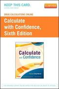Drug Calculations Online for Calculate with Confidence (User Guide and Access Code)