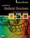Anatomy of Orofacial Structures - Enhanced 7th Edition: A Comprehensive Approach, 7e (Anatom...