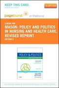 Policy and Politics in Nursing and Healthcare - Revised Reprint - Pageburst e-Book on VitalS...