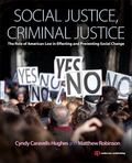 Social Justice, Criminal Justice : The Role of American Law in Effecting and Preventing Soci...