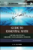 Guide to Essential Math, Second Edition: A Review for Physics, Chemistry and Engineering Stu...