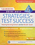 Saunders 2016-2017 Strategies for Test Success: Passing Nursing School and the NCLEX Exam (S...