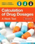 Calculation of Drug Dosages: A Work Text, 10e