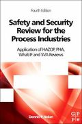 Safety and Security Review for the Process Industries : Application of HAZOP, PHA, What-IF a...
