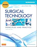 Workbook for Surgical Technology RR: Principles and Practice