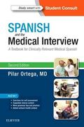 Spanish and the Medical Interview : A Textbook for Clinically Relevant Medical Spanish