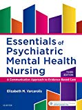 Essentials of Psychiatric Mental Health Nursing: A Communication Approach to Evidence-Based ...