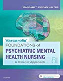 Varcarolis' Foundations of Psychiatric-Mental Health Nursing: A Clinical Approach