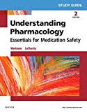 Study Guide for Understanding Pharmacology: Essentials for Medication Safety