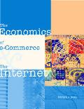 Economics of E-Commerce and the Internet With Economic Applications Card and Infotrac Colleg...