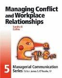 Module 5: Managing Conflict and Workplace Relationships (Managerial Communication Series)