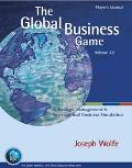 Global Business Game A Strategic Management and International Business Simulation, 2E Player...