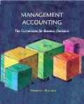 Management Accounting The Cornerstone for Business Decisions