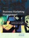 Business Marketing Management A Strategic View of Industrial and Organizational Markets