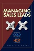 Managing Sales Leads Turning Cold Prospects into Hot Customers