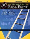30 Days to Success in Real Estate Fast Track Your Career in Real Estate