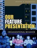 Our Feature Presentation Organizational Behavior