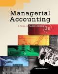 Managerial Accounting Focus On Decision Making