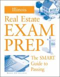Illinois Real Estate Exam Prep The Smart Guide to Passing
