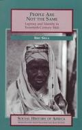 People Are Not the Same Leprosy and Identity in Twentieth-Century Mali