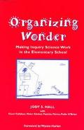 Organizing Wonder Making Inquiry Science Work in the Elementary School
