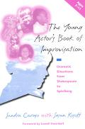 Young Actor's Book of Improvisation Dramatic Situations from Shakespeare to Spielberg  Ages ...
