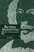 Acting Shakespeare & His Contemporaries