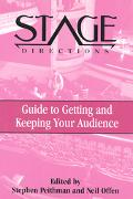 Stage Directions Guide to Getting and Keeping Your Audience