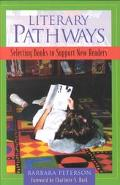 Literary Pathways Selecting Books to Support New Readers