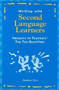 Working With Second Language Learners Answers to Teachers Top Ten Questions