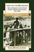 Litigants And Households African Disputes And Colonial Courts In The French Soudan, 1895-1912