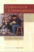 Conferences ; Conversations: Listening to the Literate Classroom