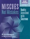 Miscues Not Mistakes Reading Assessment in the Classroom