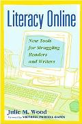 Literacy Online New Tools for Struggling Readers and Writers