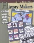 History Makers A Questioning Approach to Reading and Writing Biographies