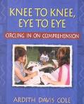 Knee to Knee, Eye to Eye Circling in on Comprehension