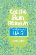 Let the Sun Shine in The Genius of Hair